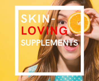 skin loving supplements