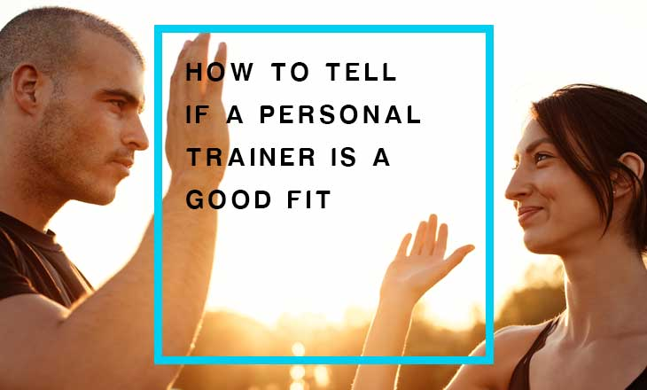 Is your personal trainer a good fit?